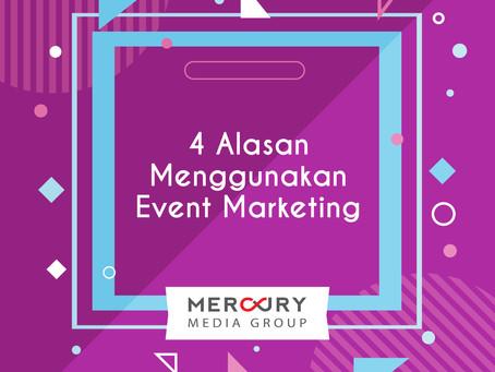 4 Alasan untuk menggunakan Event Marketing.
