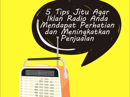 5 Tips jitu agar iklan radio anda dapat menarik perhatian dan meningkatkan penjualan