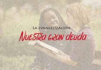 """La Evangelización, """"Nuestra gran deuda"""""""