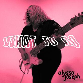 what to do Alyssa Joseph cover
