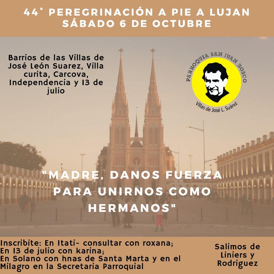 44° PEREGRINACION A PIE A LUJAN  SABADO 6 DE OCTUBRE