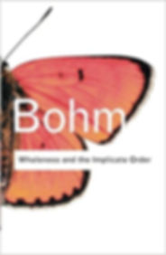 Wholeness and the Implicate Order by Dr. David Bohm
