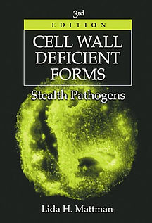 Cell Wall Deficient Forms: Stealth Pathogens by Lida Mattman