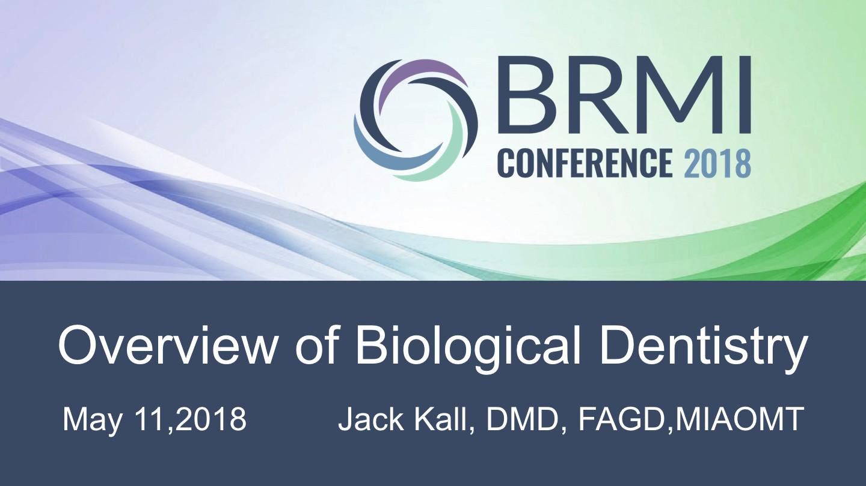 Dr. Jack Kall, DMD – Overview of Biological Dentistry