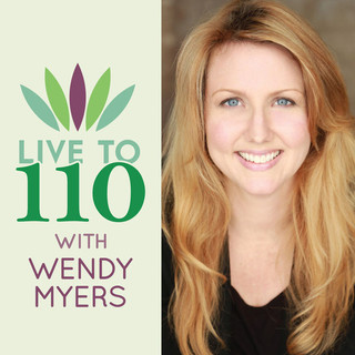 Live to 110 with Wendy Myers