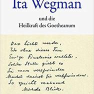Ita Wegman und die Heilkraft des Goetheanum