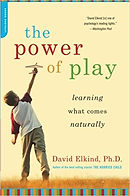 The Power of Play: Learning What Comes NaturallybyDavid Elkind