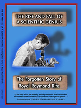 """The Rise and Fall of a Scientific Genius is a documentary made by Shawn Montogomery detailing """"The Forgotten Story of Royal Raymond Rife""""."""