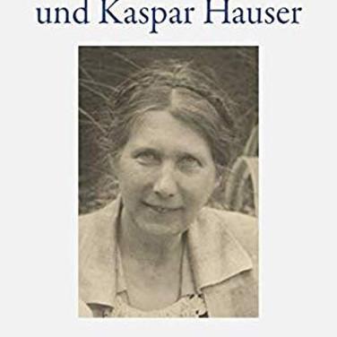Ita Wegman und Kaspar Hauser
