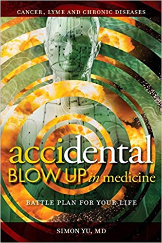 Accidental Blow Up in Medicine – Battle Plan for Your Life by Simon Yu, MD
