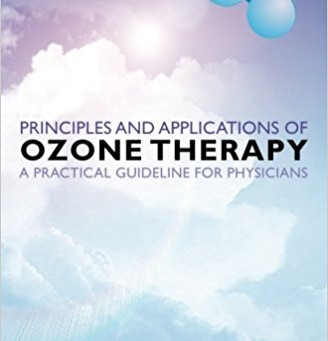 Principles and Applications of Ozone Therapy - A Practical Guideline for Physicians