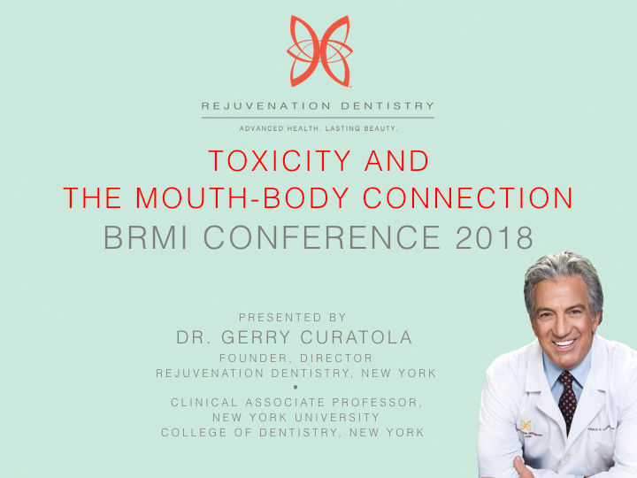 Gerald Curatola, DDS – Toxicity and the Mouth-Body Connection