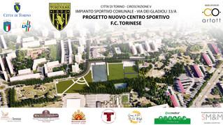 F.C. Torinese - Presentazione Progetto Nuovo Centro Sportivo