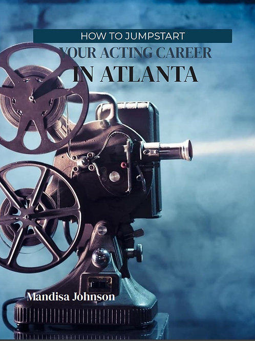 E-Book How To Jumpstart Your Acting Career in Atlanta