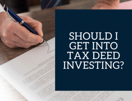Is Tax Deed Investing Right For You? (Important Things To Know)