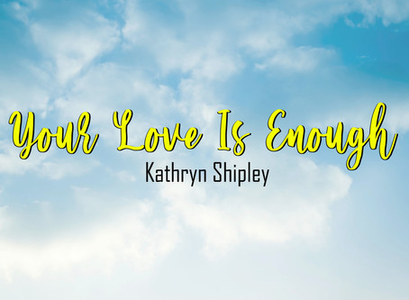 "Review: Kathryn Shipley Releases Stunning Inspirational Country Song ""Your Love is Enough"""