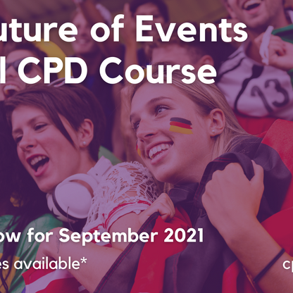 The Future of Events – a new CPD programme for event practitioners