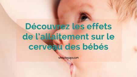 Les effets de l'allaitement sur le cerveau du bébé