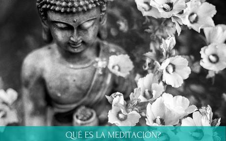 QUÉ ES LA MEDITACIÓN?