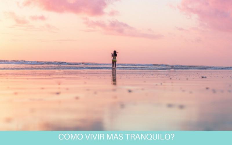 Cómo vivir más tranquilo | Diana Fernandez  | Coach Espiritual  | www.diana-fernandez.com