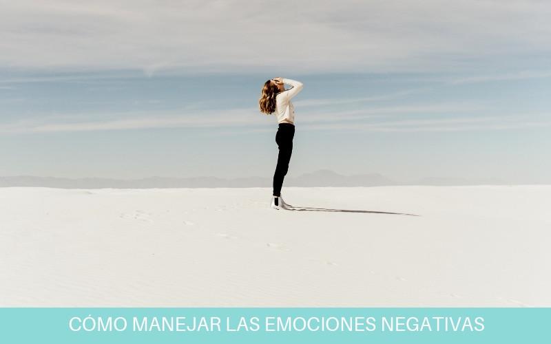 Cómo manejar las emociones negativas | Diana Fernandez  | Coach Espiritual  | www.diana-fernandez.com