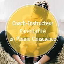 Formation Coach-Instructeur Parentalité en Pleine Conscience