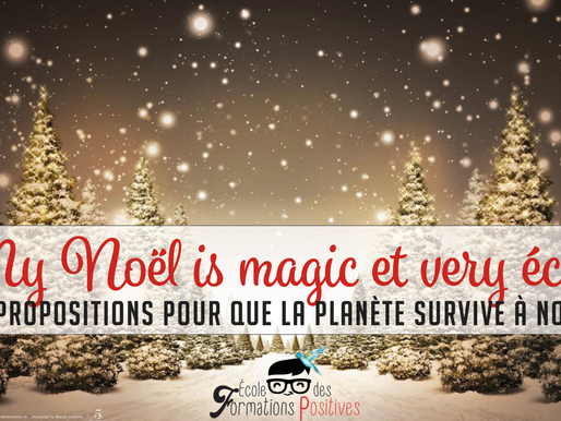 My Noël is Magic et very écolo! *5*propositions pour que la planète survive à Noël