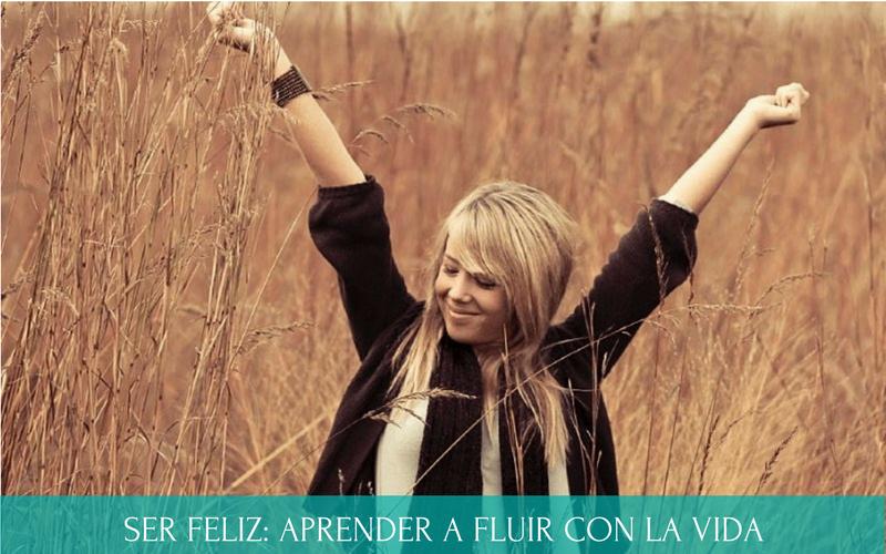 Ser feliz   aprender a fluir con la vida   mindfulness   conciencia   Diana Fernandez    Coach Espiritual  