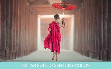 ESTAR SOLO O SENTIRSE SOLO?
