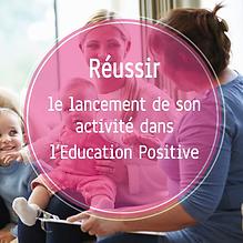 Formation en ligne pour lancer son activité dans l'éducation positive