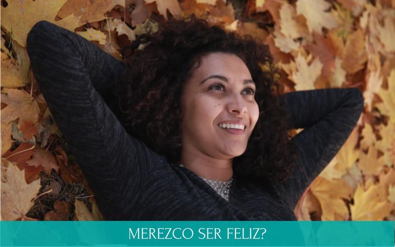 Merezco ser feliz   Autoestima    Diana Fernandez    Coach Espiritual    www.diana-fernandez.com