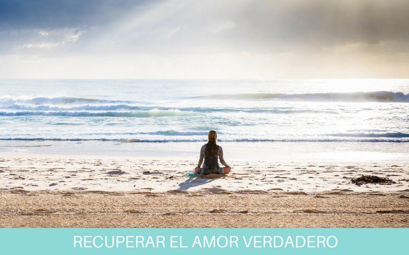 Recuperar el amor verdadero - Diana Fernandez - Coach Espiritual