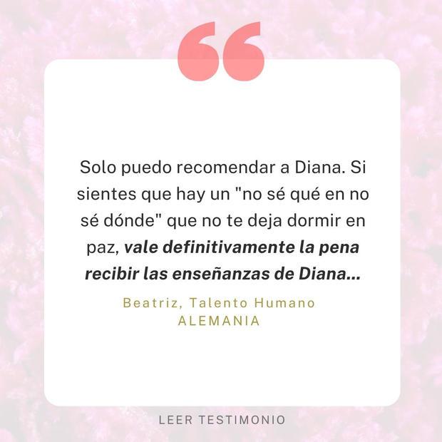 Diana me ayudó a avanzar en mi vida!
