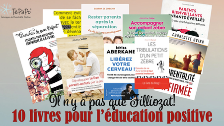Il n'y a pas que Filliozat! 10 livres pour l'éducation positive