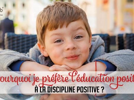 Pourquoi je préfère l'Education positive à la Discipline Positive