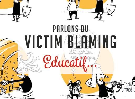 Parlons du Victim Blaming Éducatif...