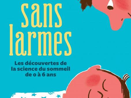 J'ai lu Dormir Sans Larmes pour comprendre le sommeil des bébés...