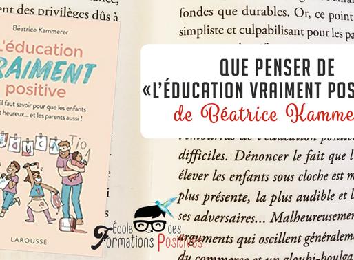 """Livre: """"L'éducation vraiment positive"""" de Béatrice Kammerer"""