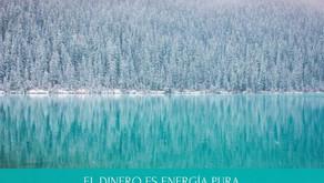 EL DINERO ES ENERGÍA PURA   PROSPERIDAD
