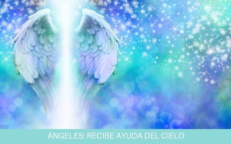 ÁNGELES: RECIBE AYUDA DEL CIELO