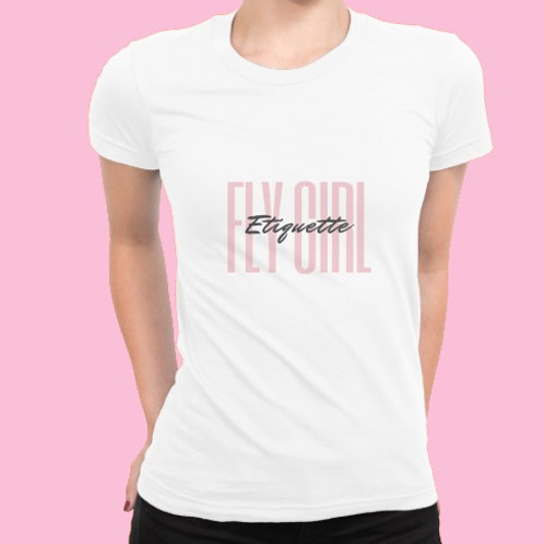 Fly Girl Etiquette T-shirt
