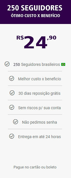 250  seguidores reais e brasileiros do i