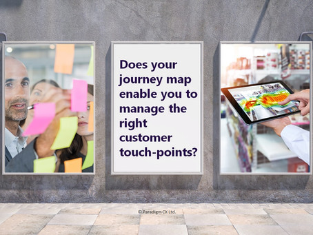 Does your customer journey mapping enable you to manage the right customer touch-points?