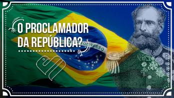 Deodoro da Fonseca - O Proclamador da República