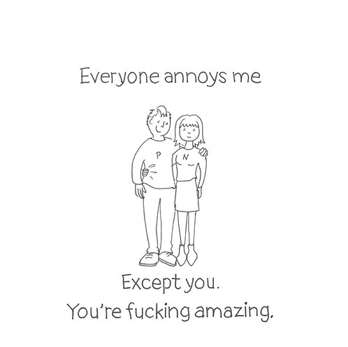 Valentines Everyone Annoys Me. Except You