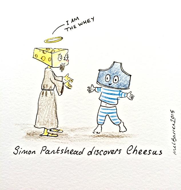 Simon Pantshead discovers Cheesus