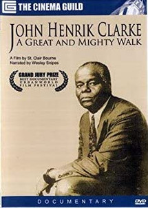 John Henrik Clarke: A Great and Mighty Walk