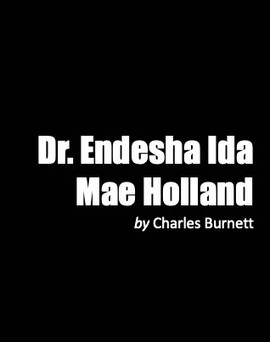Dr. Endesha Ida Mae Holland | Charles Burnett
