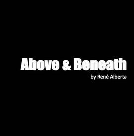 Above & Beneath