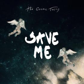 SAVE ME Single - The Cosmic Twins